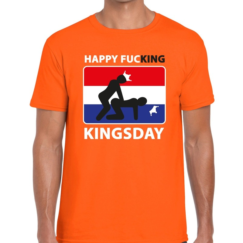 Happy fucking kingsday t shirt oranje heren