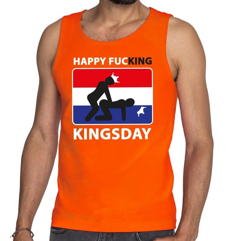 Happy fucking kingsday tanktop mouwloos shirt oranje heren
